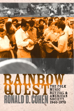 Rainbow Quest - The Folk Music Revival and American Society, 1940-1970