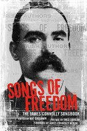Songs of Freedom - The James Connolly Songbook